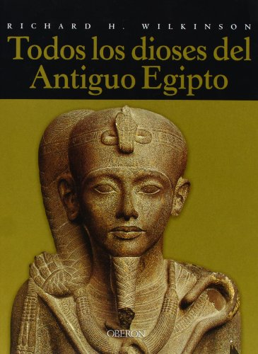 9788496052284: Todos los dioses del antiguo Egipto / The Complete Gods and Goddesses of Ancient Egypt (Spanish Edition)