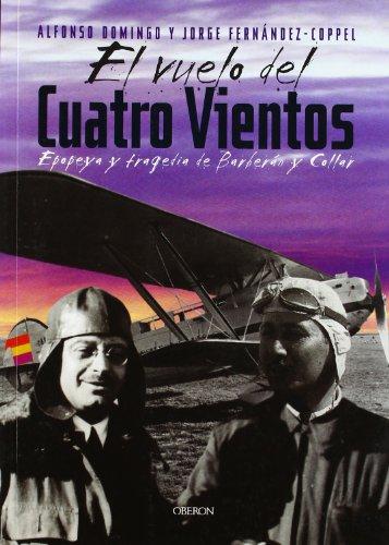 9788496052475: El Vuelo Del Cuatro Vientos/ The Four Winds Flight: Epopeya Y Tragedia De Barberan Y Collar (Memoria) (Spanish Edition)