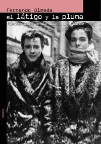 9788496052680: El Latigo y la pluma/ The Whip and the Pen: Homosexuales En La Espana De Franco (Memoria/ Memory) (Spanish Edition)