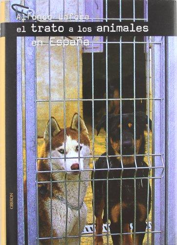 El Trato a Los Animales En Espana/: Garcia, Alfonso Lafora