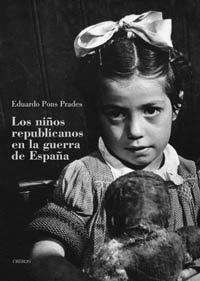 LOS NIÑOS REPUBLICANOS EN LA GUERRA DE ESPAÑA: PONS PRADES, Eduardo