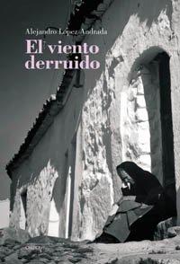9788496052833: El viento derruido / Demolished Wind: Memoria De Un Mundo Rural (Spanish Edition)