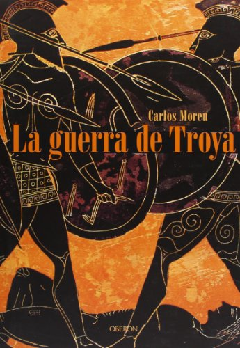 9788496052918: La Guerra De Troya / The Trojan War: Mas Alla De La Leyenda / Beyond the Legend (Historia) (Spanish Edition)