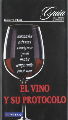 9788496054011: Vino y su protocolo, el: Toda la información necesaria para saber escoger y disfrutar los vinos (Bon Vivant)