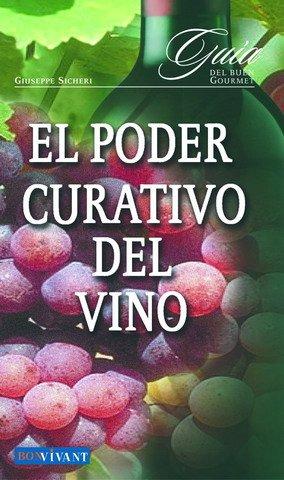 9788496054097: El Poder Curativo del Vino (Bon Vivant) (Spanish Edition)