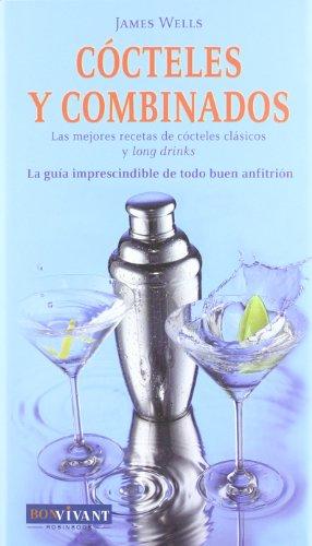 9788496054219: Cócteles y combinados: Conozca las claves indispensables para la correcta elaboración y presentación de cócteles. (Bon Vivant)