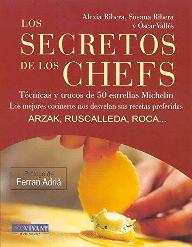 SECRETOS DE LOS CHEFS, LOS LOS MEJORES: VALLÉS, ÓSCAR;RIBERA, SUSANA;RIBERA,