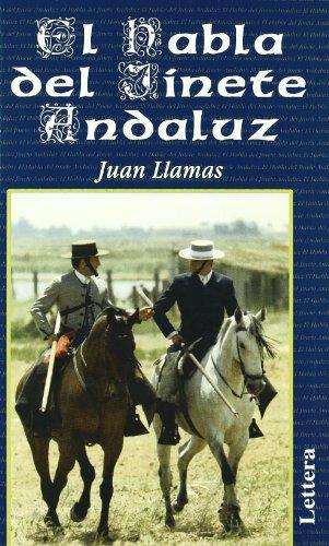 HABLA DEL JINETE ANDALUZ, EL: LLAMAS. JUAN