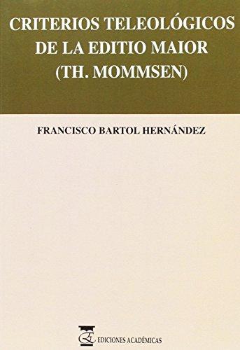 9788496062856: Criterios teleológicos de la editio maior (th.mommsen).