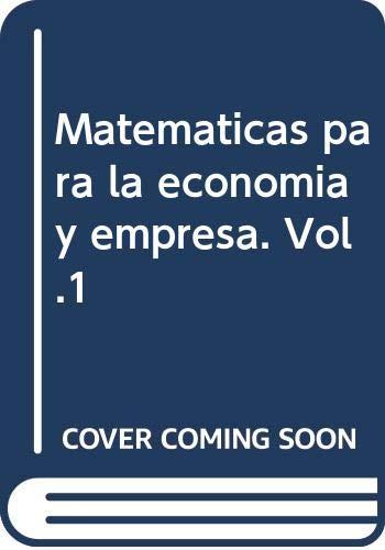 9788496062931: Matemáticas para la economía y empresa, volumen I: algebra lineal, teoría.