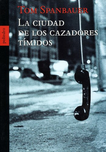 9788496071018: Ciudad De Los Cazadores Timidos, La (Novela Poliedro)