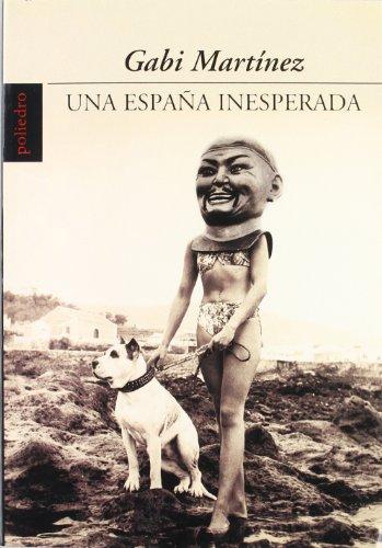 9788496071346: Una España inesperada
