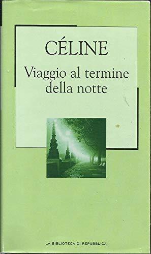celine viaggio al termine della notte  9788496075788: viaggio al termine della notte - AbeBooks - L.F. ...