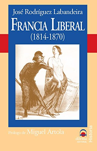 9788496079465: Francia Liberal 1814-1870 (Spanish Edition)