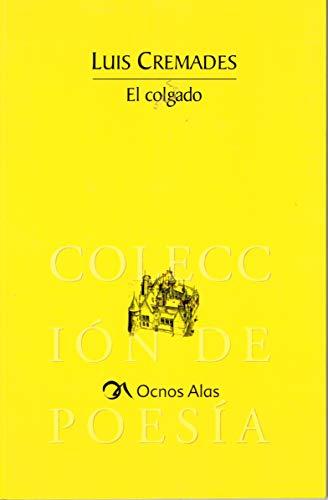 El Colgado (Spanish Edition): Cremades, Luis