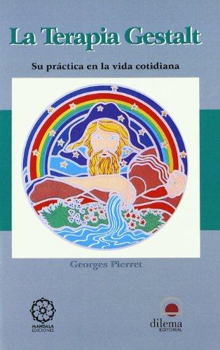 La terapia Gestalt : su práctica en: Georges Pierret