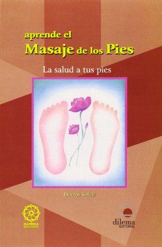 9788496079670: APRENDE EL MASAJE DE LOS PIÉS (Spanish Edition)