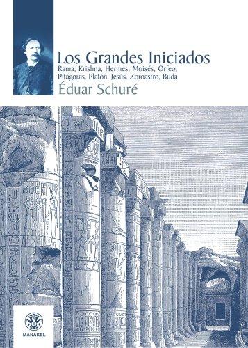 GRANDES INICIADOS (Spanish Edition): Schure, Eduard