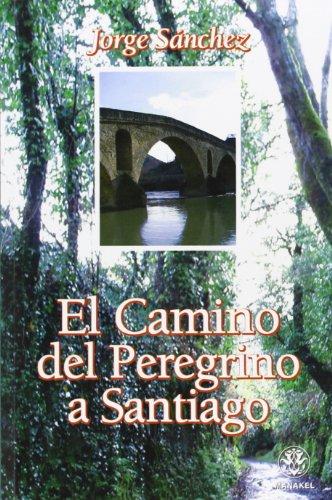 9788496079915: EL CAMINO DEL PEREGRINO A SANTIAGO