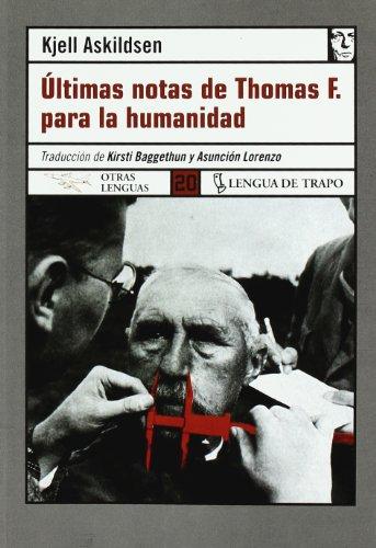 9788496080133: Últimas notas de Thomas F. para la humanidad