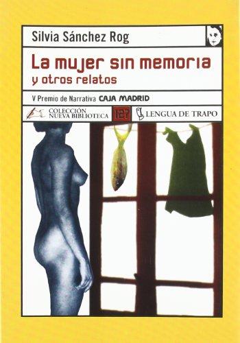 9788496080997: La Mujer Sin Memoria Y Otros Relatos (Spanish Edition)