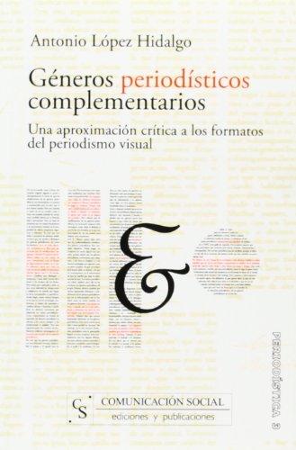9788496082014: Generos Periodisticos Complementarios: una Aproximacion Critica a los Formatos del Periodismo Visual