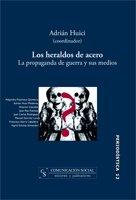 9788496082199: Los Heraldos de Acero: La Propaganda de Guerra y Sus Medios (Spanish Edition)
