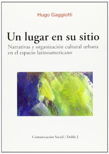 9788496082380: Un lugar en su sitio. Narrativas y organización cultural urbana en el espacio latinoamericano (Ciencias Sociales)