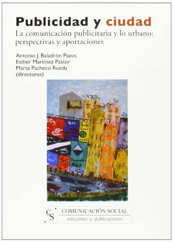 9788496082526: Publicidad y Ciudad: la Comunicacion Publicitaria y lo Urbano: Perspectivas