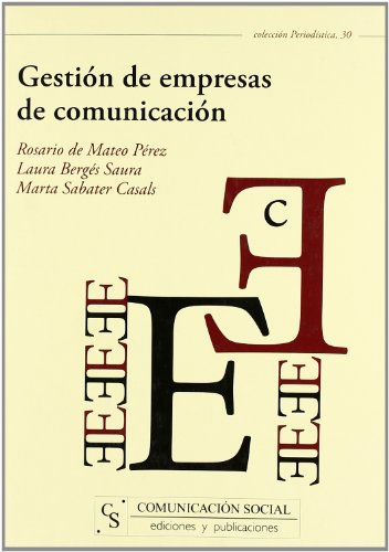 9788496082908: Gestión de empresas de comunicación (Periodística)