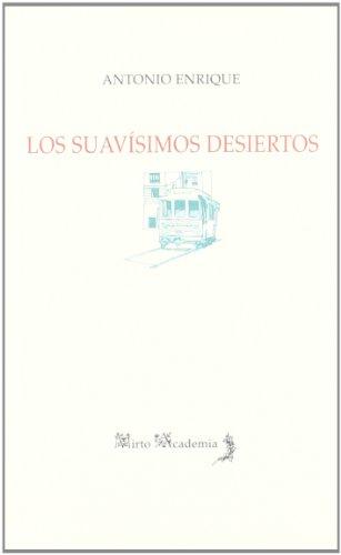 9788496083905: Los suavisimos desiertos/ The Mild Deserts (Mirto Academia) (Spanish Edition)