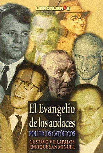 9788496088177: EL EVANGELIO DE LOS AUDACES: POLITICOS CATOLICOS