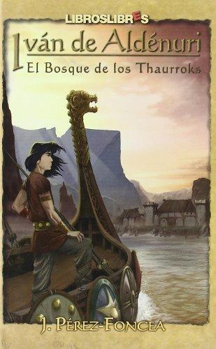 9788496088221: Bosque de los thaurroks, el - ivan de aldenuri (Mythica)