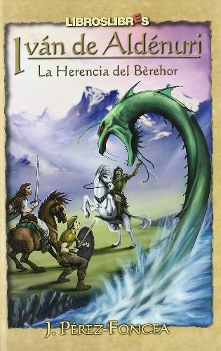 9788496088443: Herencia del berehor, la - ivan de aldenuri (Mythica)