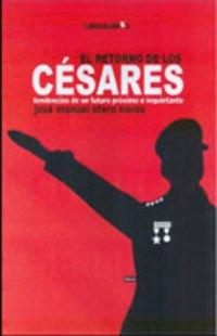 9788496088603: El retorno de los Césares (Spanish Edition)