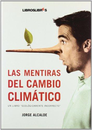 Las mentiras del cambio climático (Paperback) - Jorge Alcalde Lagranja