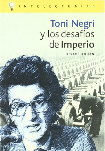 9788496089006: Toni negri y los desafios del imperio / Toni Negri and Challenges of Empire (Intelectuales) (Spanish Edition)