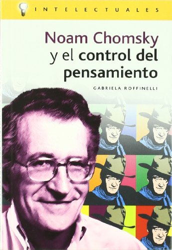 Noam Chomsky y el control del pensamiento: Roffinelli, Gabriela