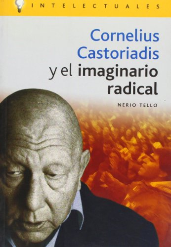 9788496089112: Cornelius Castoriadis Y El Imaginario Radical/ Cornelius Castoriadis and Radical Imaginary (Intelectuales/ Intelectuals) (Spanish Edition)