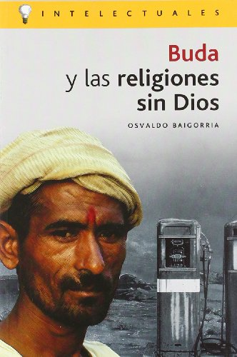 9788496089129: Buda y las religiones sin dios / Buddha and Religions without God (Intelectuales) (Spanish Edition)