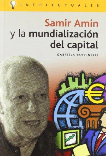 9788496089181: Samir Amin y la mundializacion del capital / Samir Amin and the Globalization of Capital (Intelectuales) (Spanish Edition)