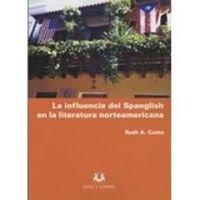 9788496094826: Influencia del spanglish en la literatura norteamericana