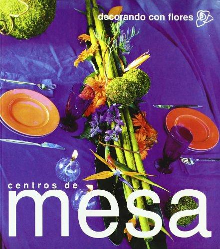 9788496096332: Decorando Con Flores - Centros de Mesa (Spanish Edition)