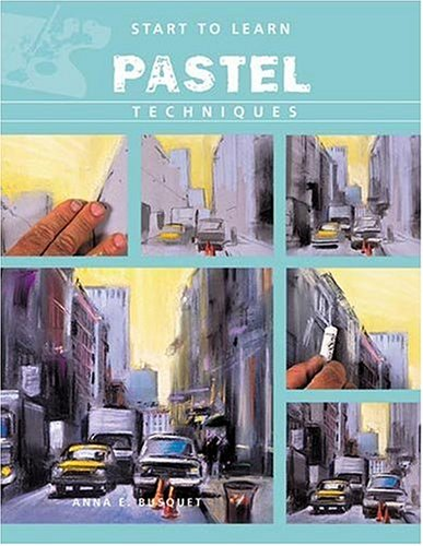 9788496099609: Pastel: Course Of Drawing And Painting (Start to Learn)