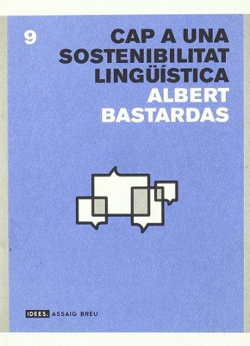 Cap a una sostenibilitat lingüística: Bastardas i Boada,