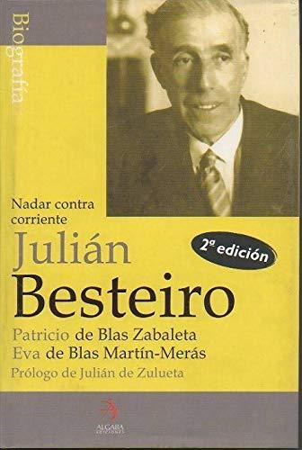 9788496107021: Julián Besteiro : vida de un santo laico