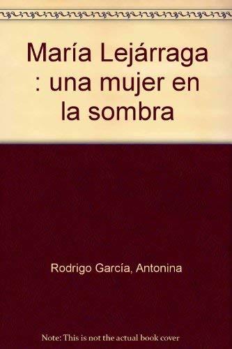 9788496107380: Maria Lejarraga - Una Mujer En La Sombra (Biografia (algaba))