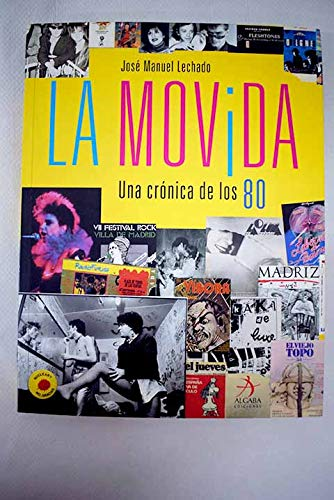 9788496107465: La Movida: Una Cronica De Los 80 (Spanish Edition)