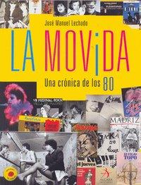 9788496107465: La Movida: Una Cronica De Los 80 (Spanish Edition)