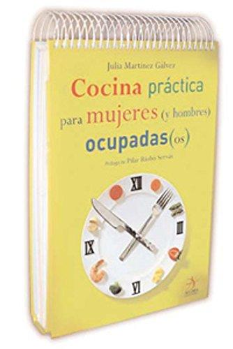 9788496107540: Cocina practica para mujeres y hombres ocupados (Spanish Edition)